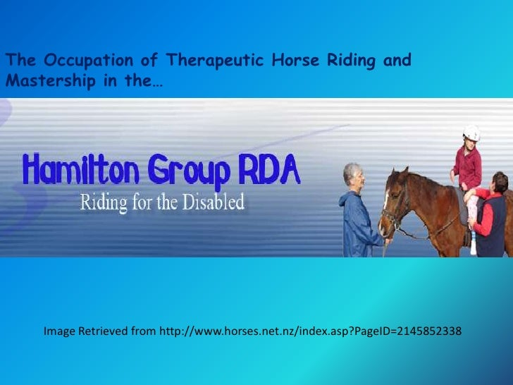 The Occupation of Therapeutic Horse Riding andMastership in the…    Image Retrieved from http://www.horses.net.nz/index.as...