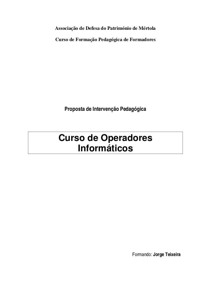 Associação de Defesa do Património de MértolaCurso de Formação Pedagógica de Formadores    Proposta de Intervenção Pedagóg...