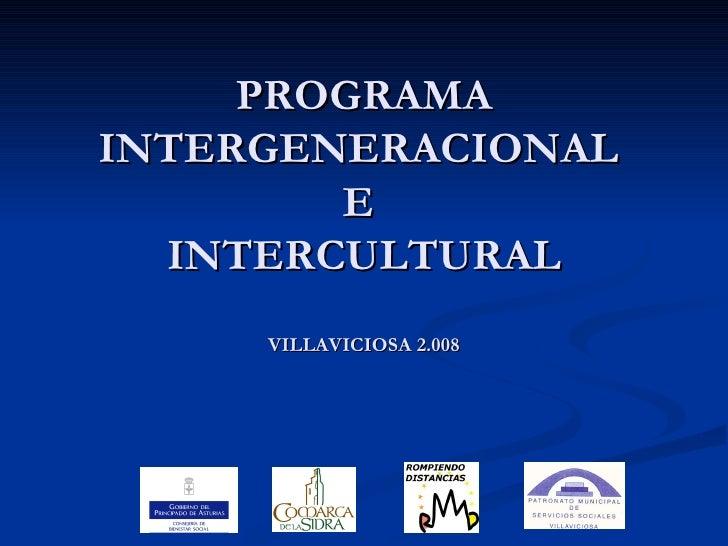 PROGRAMA INTERGENERACIONAL  E  INTERCULTURAL VILLAVICIOSA 2.008