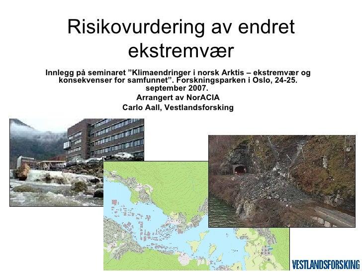 """Innlegg på seminaret """"Klimaendringer i norsk Arktis – ekstremvær og konsekvenser for samfunnet"""". Forskningsparken i Oslo, ..."""