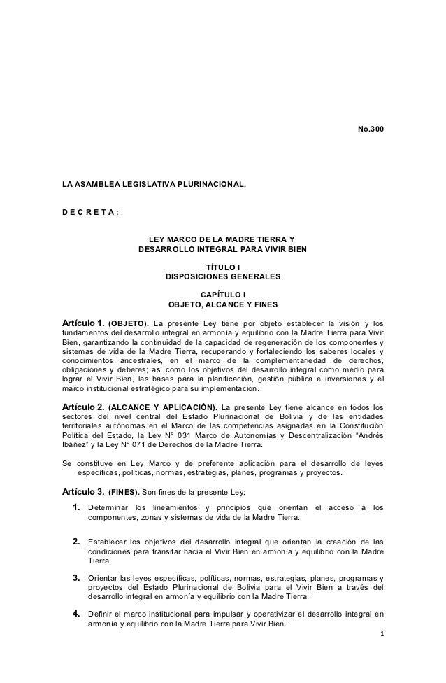 No.300LA ASAMBLEA LEGISLATIVA PLURINACIONAL,DECRETA:                       LEY MARCO DE LA MADRE TIERRA Y                 ...