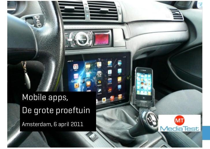 Mobile apps,De grote proeftuinAmsterdam, 6 april 2011