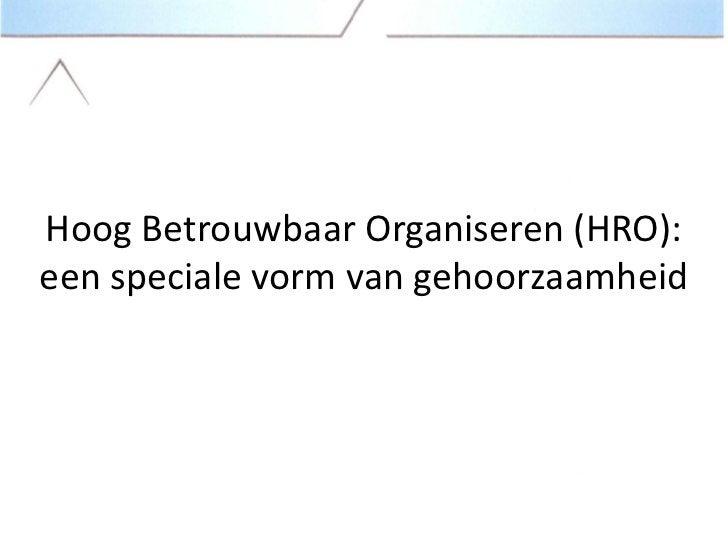 Hoog Betrouwbaar Organiseren (HRO):een speciale vorm van gehoorzaamheid