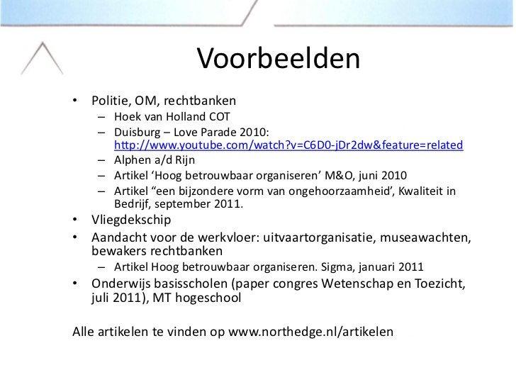 Voorbeelden• Politie, OM, rechtbanken    – Hoek van Holland COT    – Duisburg – Love Parade 2010:      http://www.youtube....
