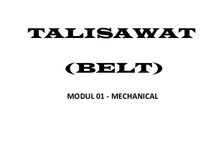 TALISAWAT (BELT)  MODUL 01 - MECHANICAL