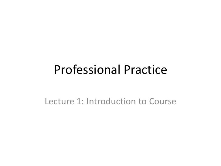 Professional PracticeLecture 1: Introduction to Course