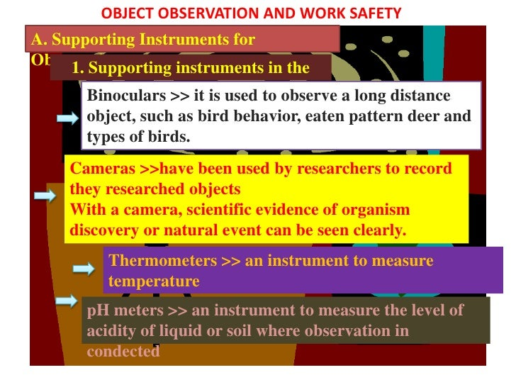 OBJECT OBSERVATION AND WORK SAFETYA. Supporting Instruments forObservation     1. Supporting instruments in the           ...