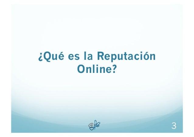 Reputación Online. ¿Cómo gestiono una crisis? Slide 3
