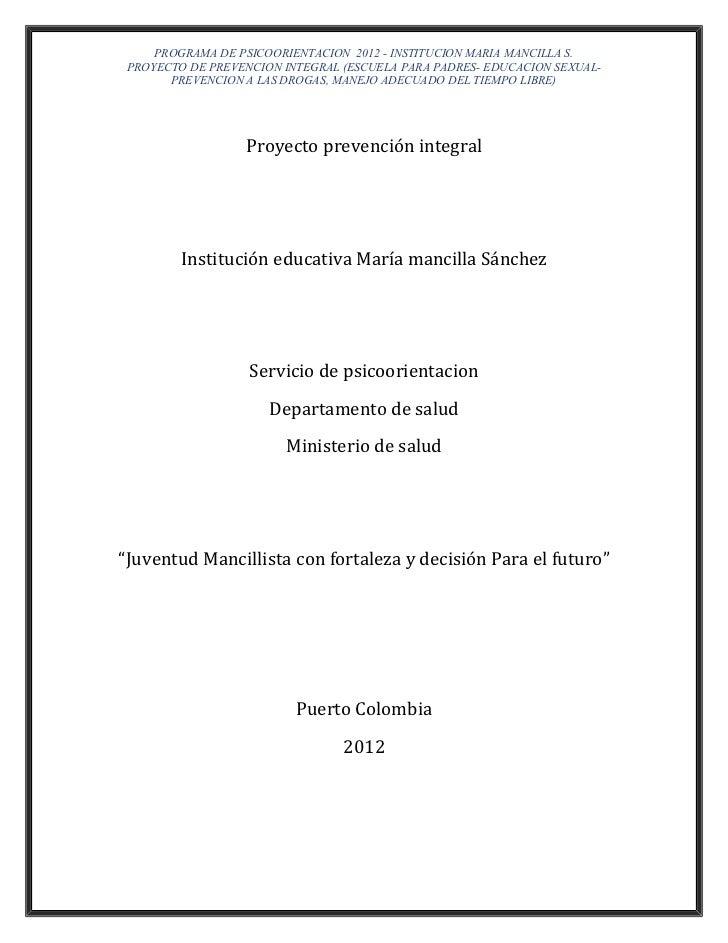 PROGRAMA DE PSICOORIENTACION 2012 - INSTITUCION MARIA MANCILLA S. PROYECTO DE PREVENCION INTEGRAL (ESCUELA PARA PADRES- ED...