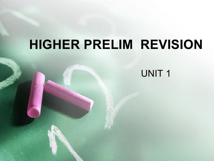 HIGHER PRELIM  REVISION UNIT 1