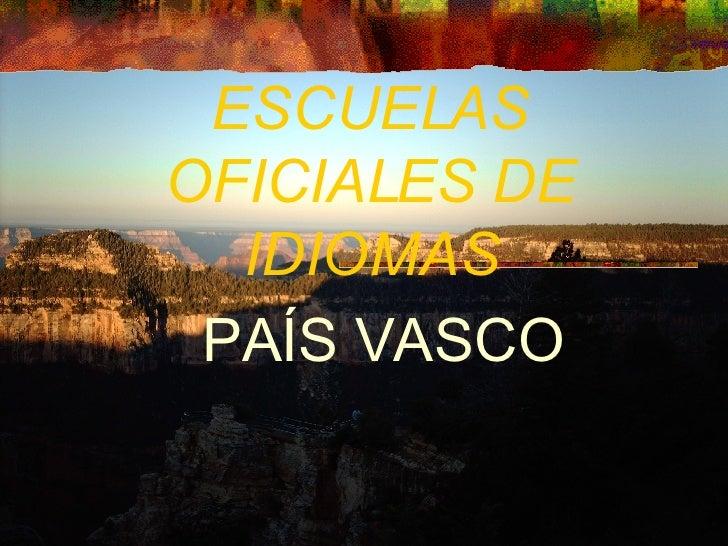 ESCUELAS OFICIALES DE IDIOMAS PAÍS VASCO