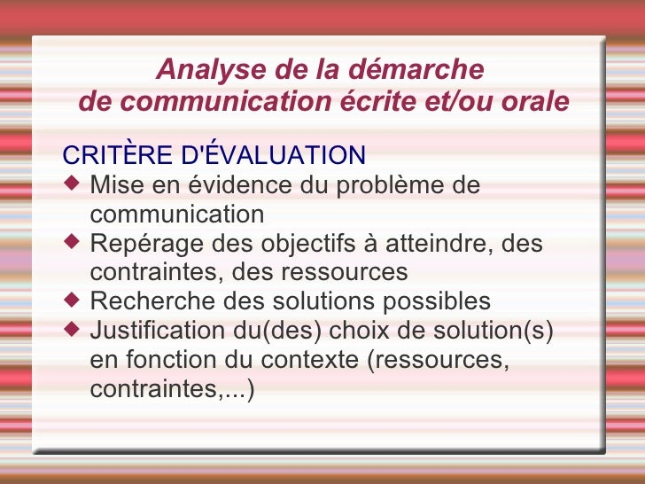 Analyse de la démarche  de communication écrite et/ou orale <ul><li>CRIT È RE D' É VALUATION </li></ul><ul><li>Mise en évi...