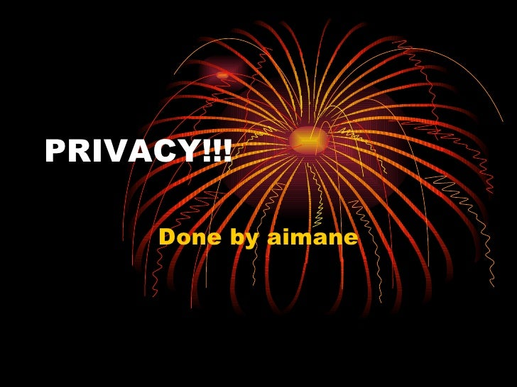 PRIVACY!!! Done by aimane