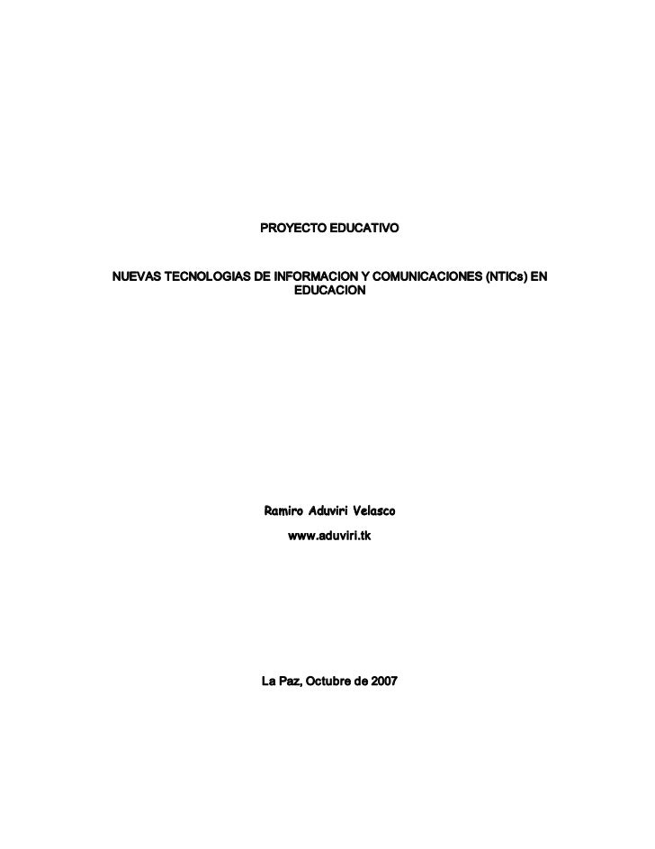 PROYECTOEDUCATIVO    NUEVASTECNOLOGIASDEINFORMACIONYCOMUNICACIONES(NTICs)EN                          EDUCACION ...