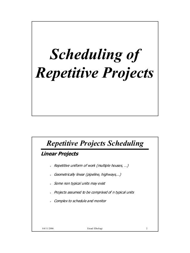 Scheduling ofRepetitive Projects    Repetitive Projects SchedulingLinear Projects              Repetitive uniform of work ...
