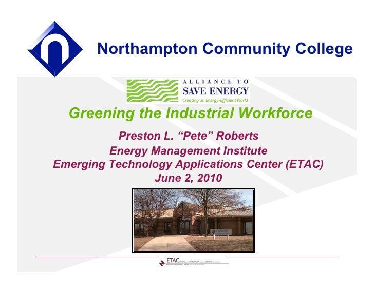 "Northampton Community College     Greening the Industrial Workforce            Preston L. ""Pete"" Roberts          Energy M..."