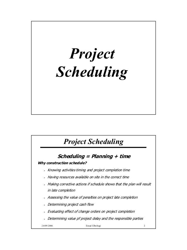 Project               Scheduling                 Project Scheduling               Scheduling = Planning + timeWhy construc...