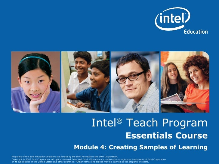 Intel ®  Teach Program Essentials Course Module 4: Creating Samples of Learning