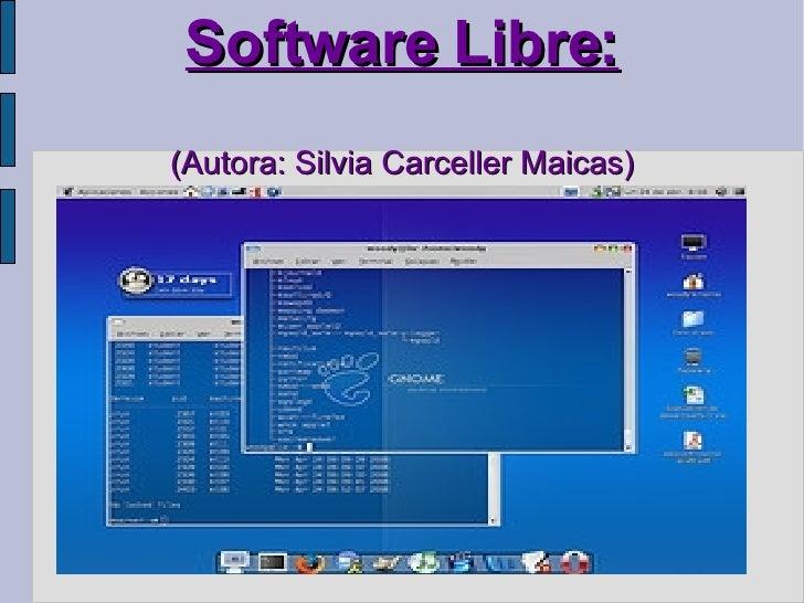 Software Libre: ( Autora: Silvia Carceller Maicas)