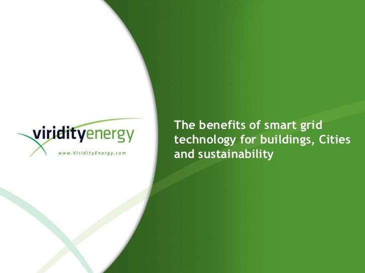 The benefits of smart grid technology for buildings, Cities and sustainability<br />