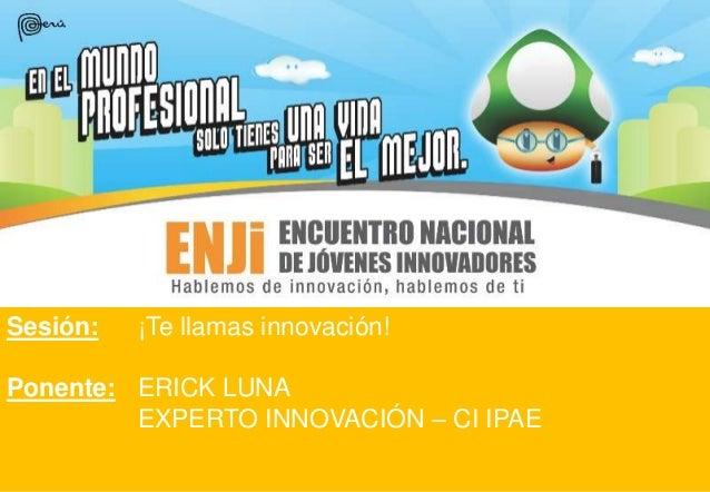 1Plan de Implementación 2012-2015 Centro de Innovación -IPAE Centro de Innovación de IPAE - Propuesta y Apuesta Uso Confid...