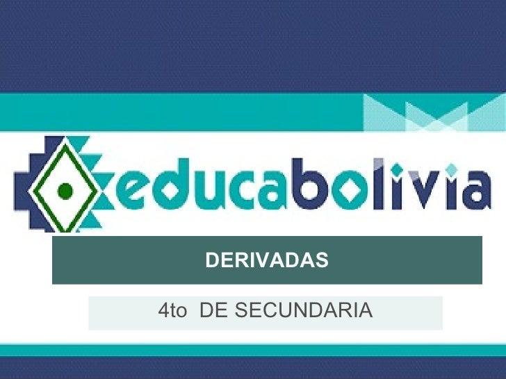 DERIVADAS 4to  DE SECUNDARIA