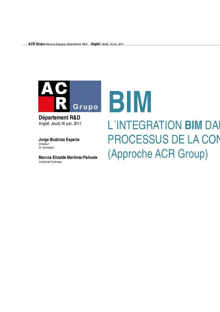 ACR Grupo (Navarre,Espagne) Département R&D Anglet Jeudi, 16 juin, 2011                                                   ...