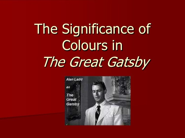 The Significance of Colours in The Great Gatsby<br />