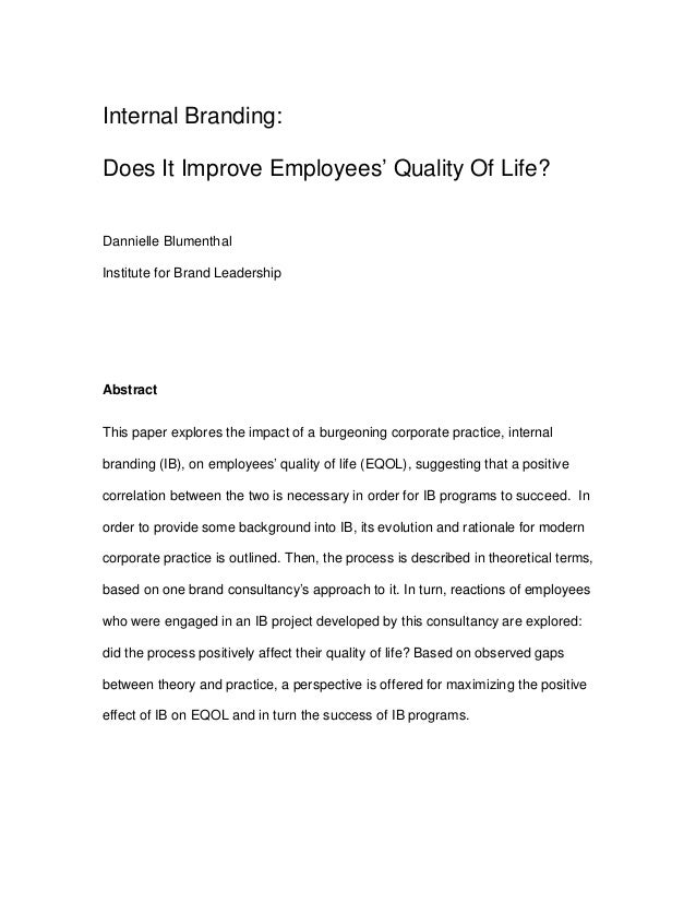 Internal Branding: Does It Improve Employees' Quality Of Life? Dannielle Blumenthal Institute for Brand Leadership Abstrac...