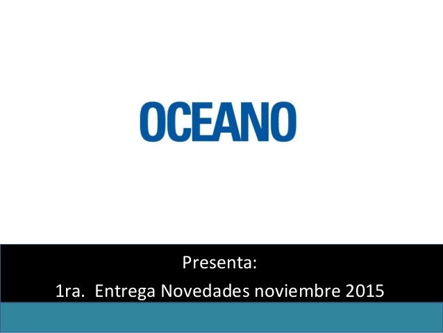 Presenta: 1ra. Entrega Novedades noviembre 2015