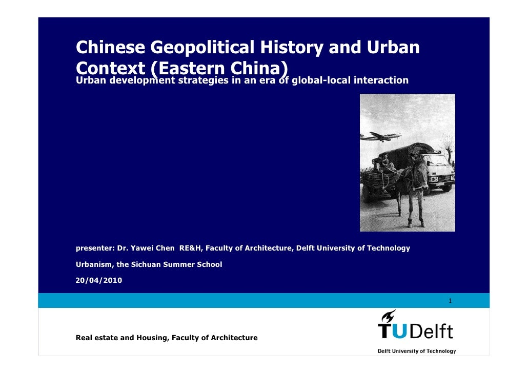 Chinese Geopolitical History and Urban Context (Eastern China) Urban development strategies in an era of global-local inte...