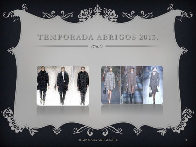 T E M P O R A DA A B R I G O S 2 0 1 3 .  TEMPORADA ABRIGOS 2013.  1