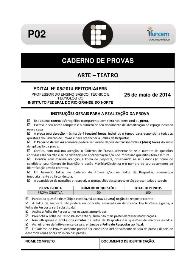 CADERNO DE PROVAS ARTE – TEATRO EDITAL Nº 05/2014-REITORIA/IFRN PROFESSOR DO ENSINO BÁSICO, TÉCNICO E TECNOLÓGICO INSTITUT...