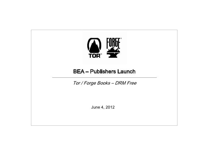 BEA – Publishers LaunchTor / Forge Books – DRM Free        June 4, 2012