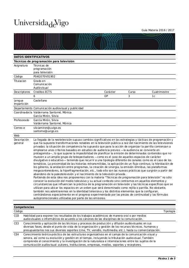 Guía Materia 2016 / 2017 DATOS IDENTIFICATIVOS Técnicas de programación para televisión Asignatura Técnicas de programació...
