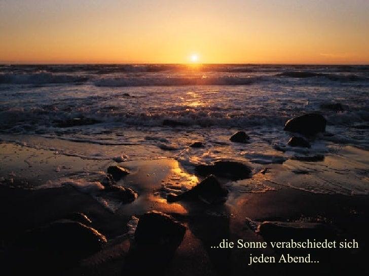 ...die Sonne verabschiedet sich jeden Abend...