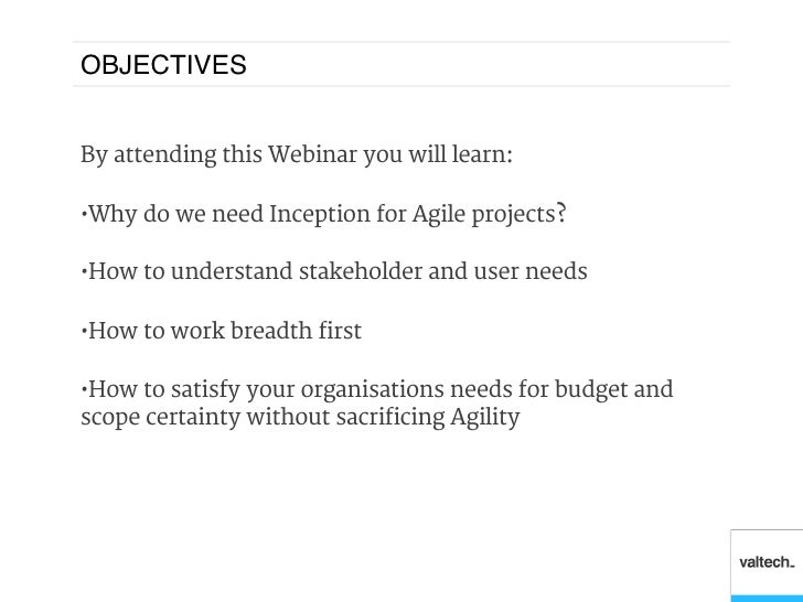 OBJECTIVES!By attending this Webinar you will learn:•Why do we need Inception for Agile projects?•How to understand st...