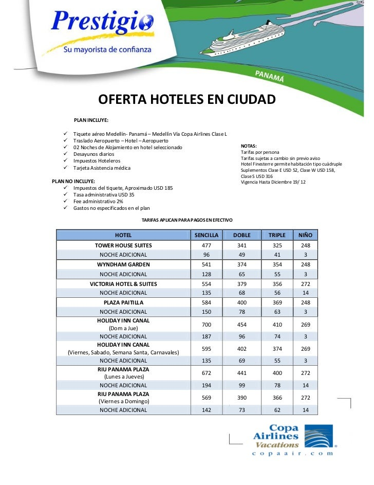 OFERTA HOTELES EN CIUDAD          PLAN INCLUYE:         Tiquete aéreo Medellín- Panamá – Medellín Vía Copa Airlines Clase...