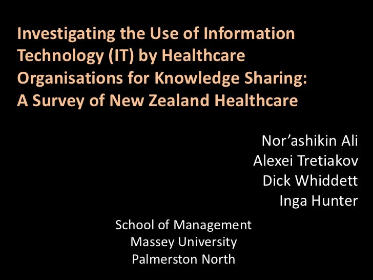 Investigating the Use of Information Technology (IT) by Healthcare Organisations for Knowledge Sharing:<br />A Survey of N...