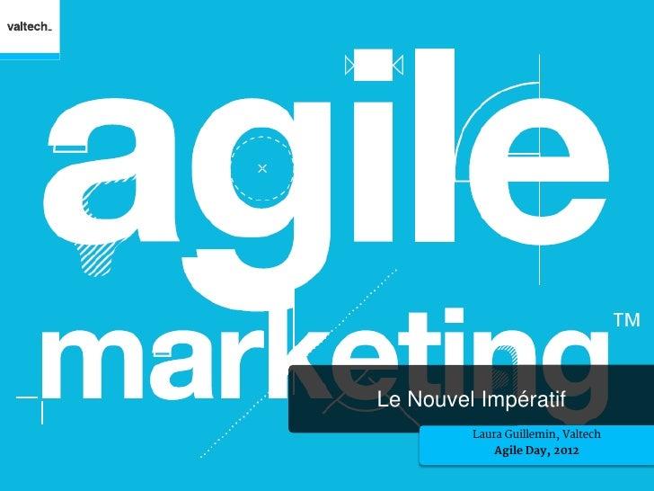 Le Nouvel Impératif         Laura Guillemin, Valtech             Agile Day, 2012