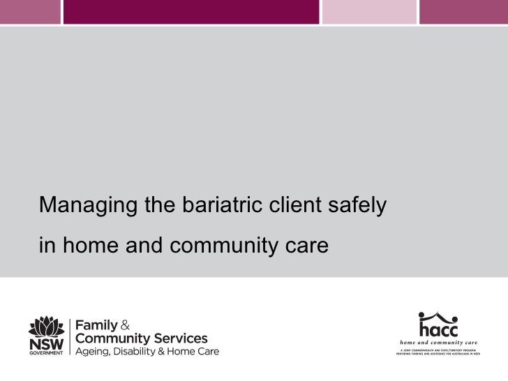 Managing the bariatric client safelyin home and community care