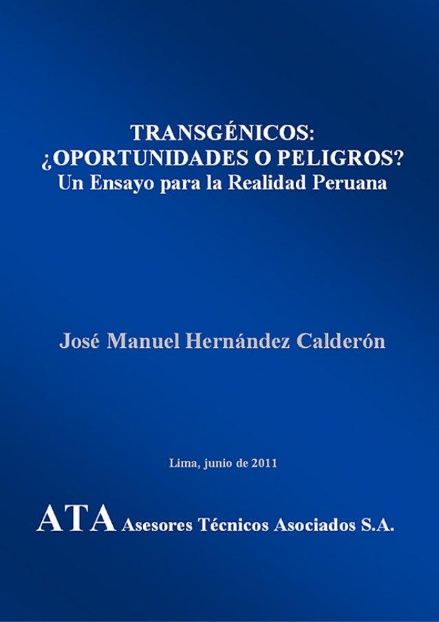 i Asesores Técnicos Asociados S.A. TRANSGÉNICOS: ¿OPORTUNIDADES O PELIGROS? Un Ensayo para la Realidad Peruana Ing. José M...