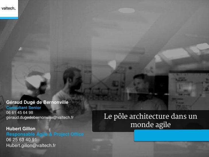 Géraud Dugé de BernonvilleConsultant Senior06 61 45 64 98geraud.dugedebernonville@valtech.fr   Le pôle architecture dans u...