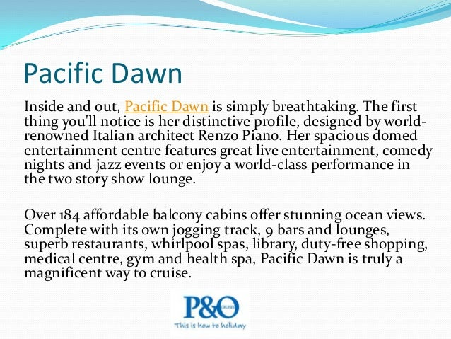 Pacific Jewel Quick Facts             Date Commissioned:1990 Date Refurbished: 2009 Country of Registration: Un...