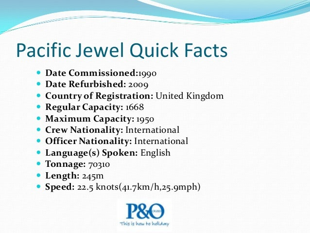 Pacific Jewel Pacific Jewel sails year round from Sydney to the South Pacific and New Zealand. On board you'll find a fant...
