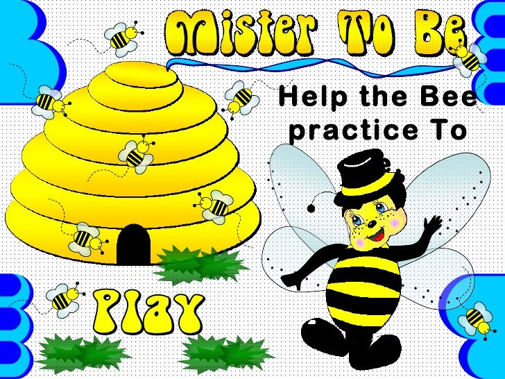 Help the Beepractice To    Be.