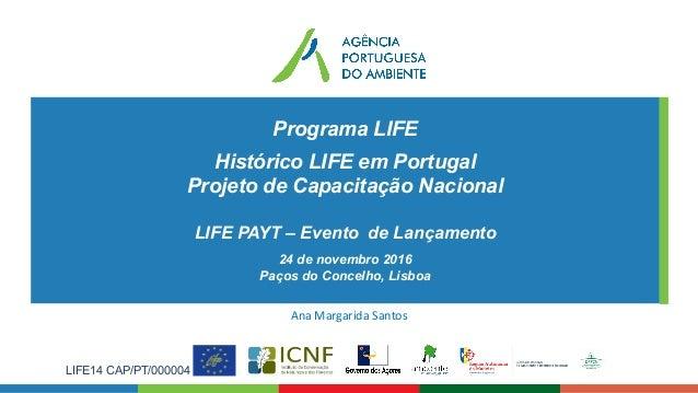 Programa LIFE Histórico LIFE em Portugal Projeto de Capacitação Nacional LIFE PAYT – Evento de Lançamento 24 de novembro 2...