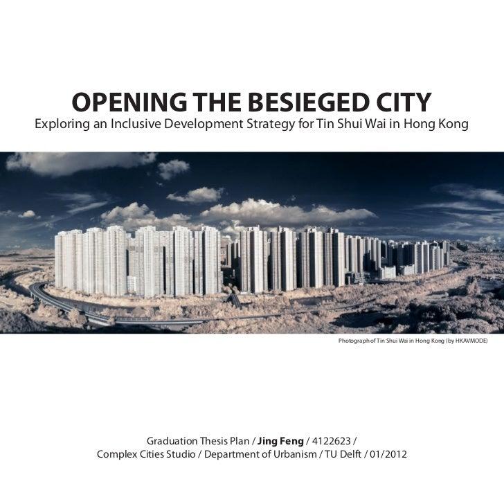 OPENING THE BESIEGED CITYExploring an Inclusive Development Strategy for Tin Shui Wai in Hong Kong                        ...