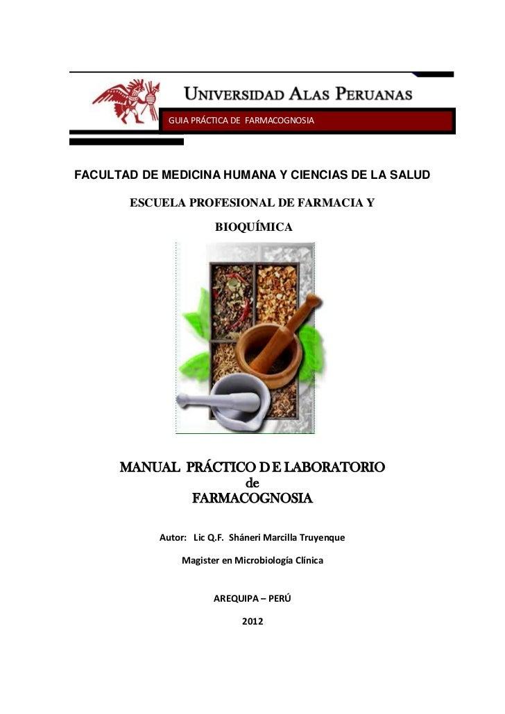 GUIA PRÁCTICA DE FARMACOGNOSIAFACULTAD DE MEDICINA HUMANA Y CIENCIAS DE LA SALUD       ESCUELA PROFESIONAL DE FARMACIA Y  ...