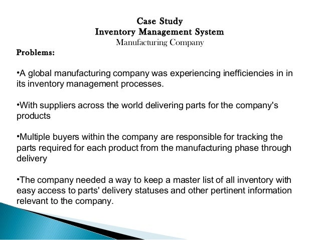 inventory case study essay Craftsmen and their specialized inventory is vital to the company's success as it  has grown, the company has transitioned away from manual pen and paper.